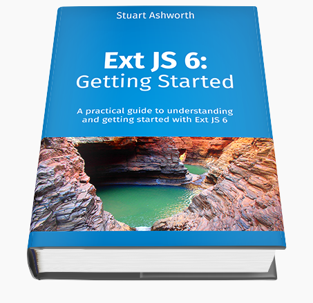 A practical guide to understanding and getting started with Sencha's Ext JS 6.